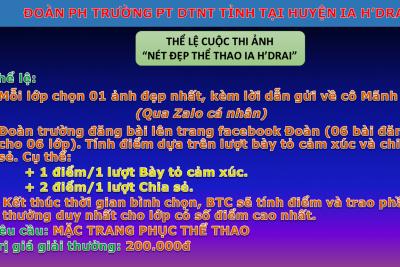 """Cuộc thi ảnh """"NÉT ĐẸP THỂ THAO PHÂN HIỆU IA H'DRAI"""""""